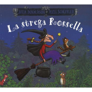 Julia Donaldson - La Strega Rossella